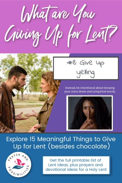 Lent idea #8: give up yelling and instead be intentional about speaking calmly and kindly | 15 Meaningful Things to Give Up for Lent (besides chocolate)