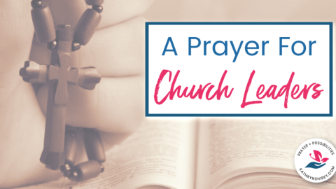 A prayer for church leaders - pastors, lay leaders, worship leaders, teachers, youth ministry leaders, volunteers. Pray for the leaders in your church to hold steady in their call and find God's peace and rest to keep their spirit refreshed for the work ahead.
