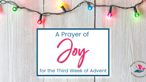 Prayer for the Third Week in Advent