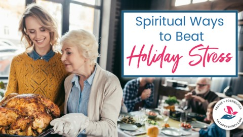Do your to-do lists and preparations leave you with holiday stress? Learn spiritual ways to beat holiday stress with this lesson from Mary and Martha.