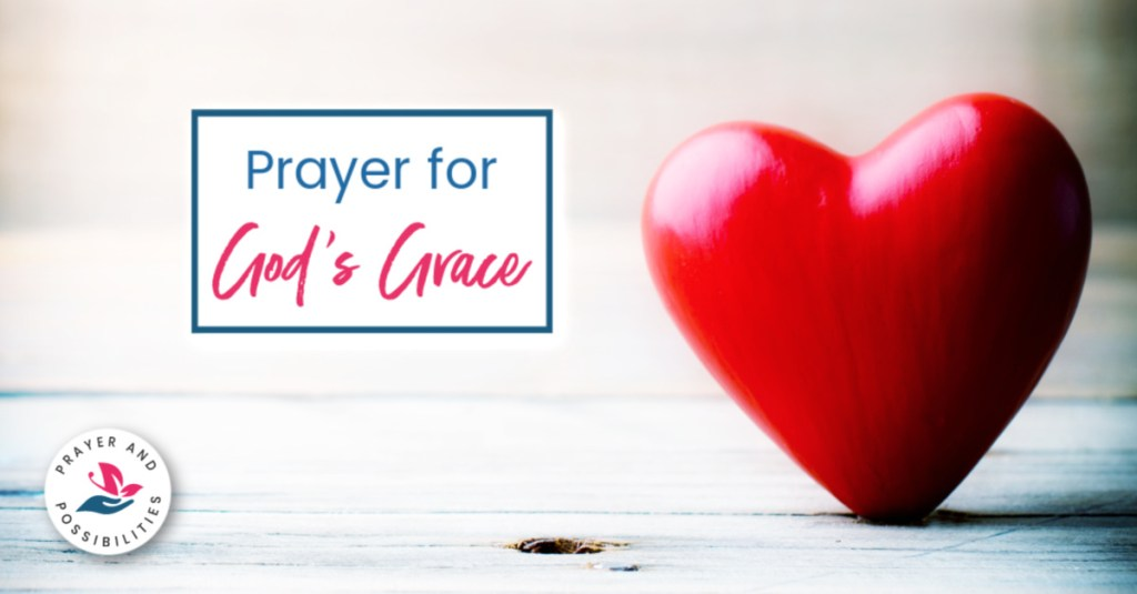 A daily prayer for God's grace and mercy. Pray for God's grace over your weaknesses, asking his forgiveness for your sins. Ask for God's help to walk in his way.