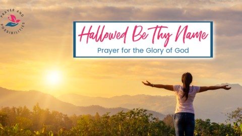 Praying through the Lord's Prayer: Hallowed be your name. A prayer for the glory of God. Worship God with adoration and respect.