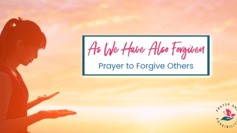 Praying through the Lord's Prayer: As we have also forgiven our debtors. Prayer to forgive others. Pray for God's help in forgiving others and living a life of love.