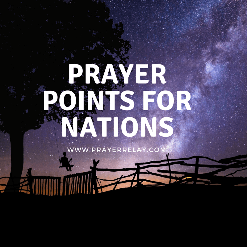 PRAYER POINTS FOR NATIONS