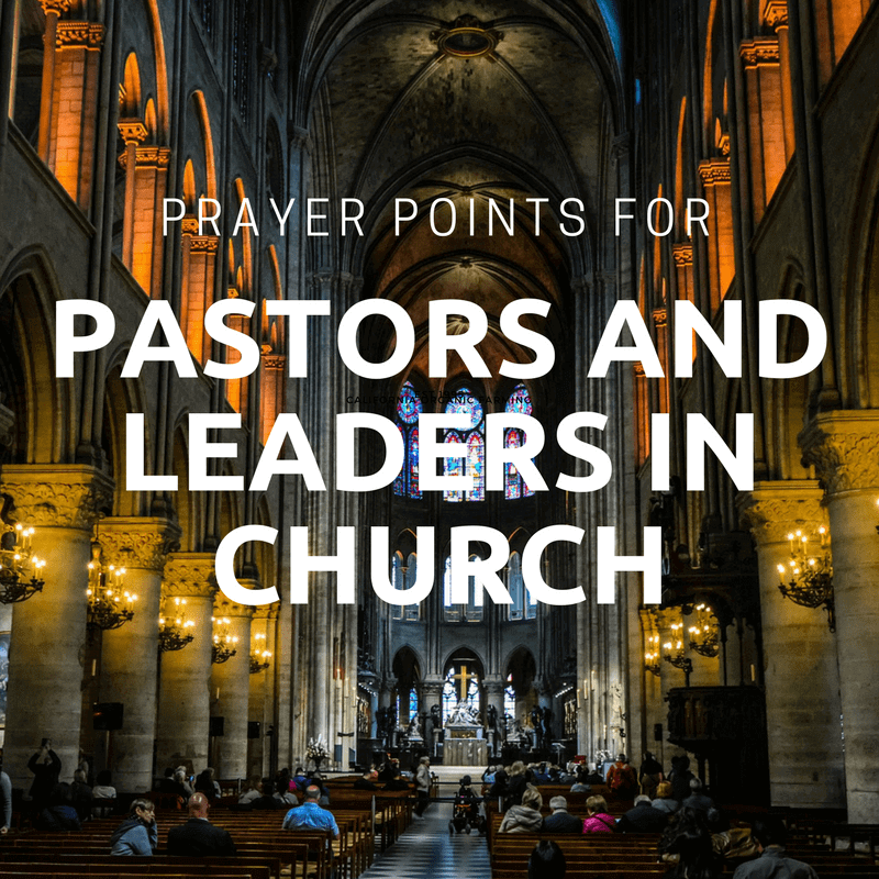 54 Powerful Prayer Points for Pastors and church leaders