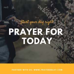 Prayer for today: Daily Prayer to Start Each Day Mightily