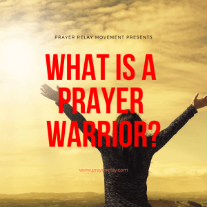 What is a Prayer Warrior? How to be a Prayer Warrior