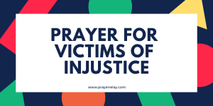 Prayer for Victims of Injustice