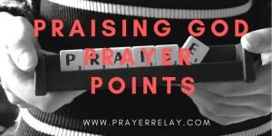 Praising God Prayer Points