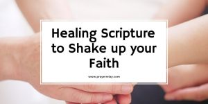 32 Healing Scriptures to Shake up your Faith