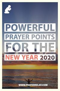 Powerful PRAYER POINTS FOR THE NEW YEAR 2020