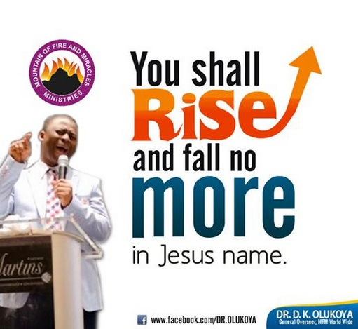 You Shall RISE and Fall NO MORE! – Dr  D K  Olukoya – PRAYERS FIRE