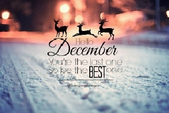 Hello December - the last shall be the first
