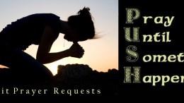 Prayer Request .. P.U.S.H