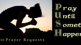 Prayer Request .. P.U.S.H
