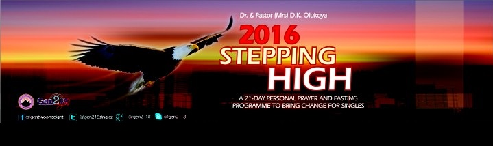 #SteppingHigh2016 Gen218 MFM Singles 21-Day Prayer and Fasting Program