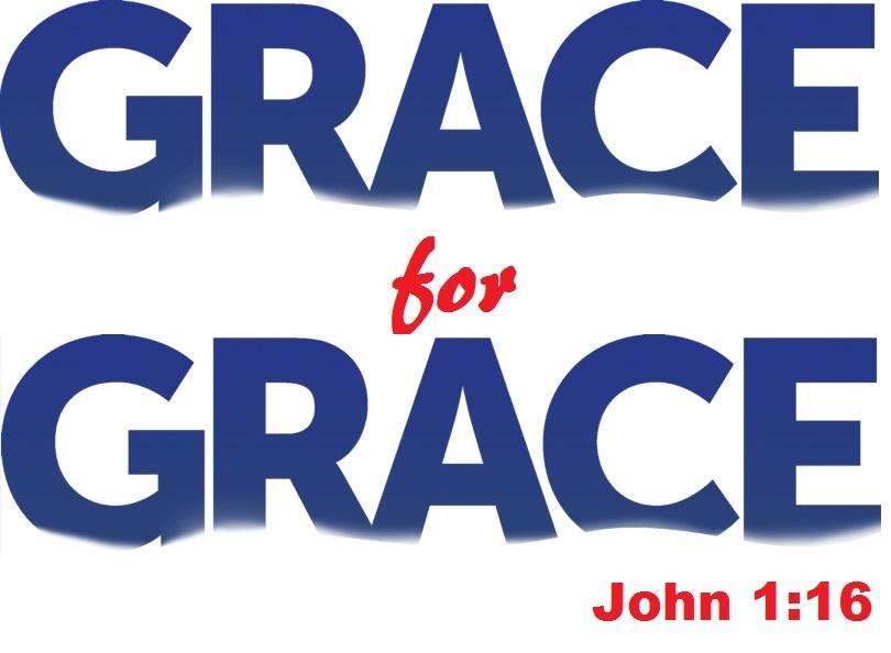 Grace for Grace (John 1:16)