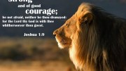 Be strong and of a good courage saith the Lord