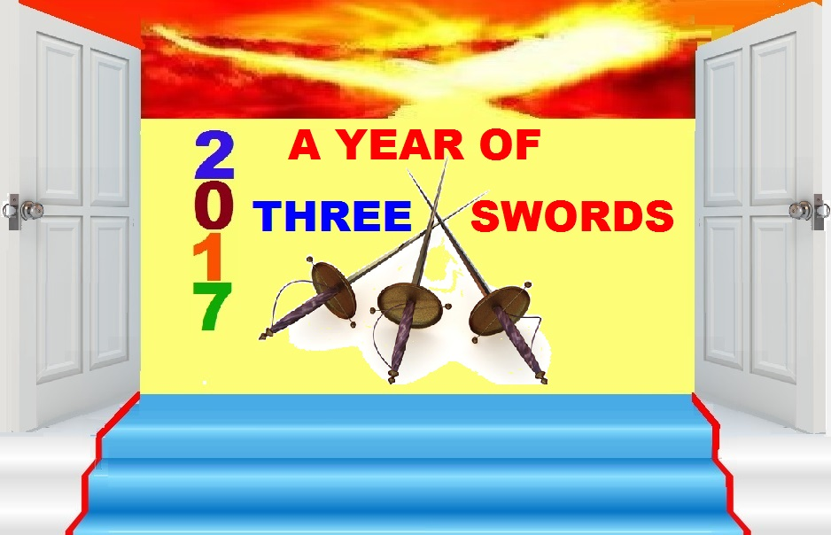 "NEW YEAR 2017 PROPHETIC MANDATE - ""A YEAR OF 3 SWORDS!"""