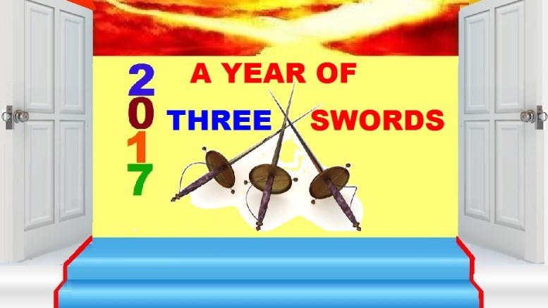 2017 - A YEAR OF THREE SWORDS