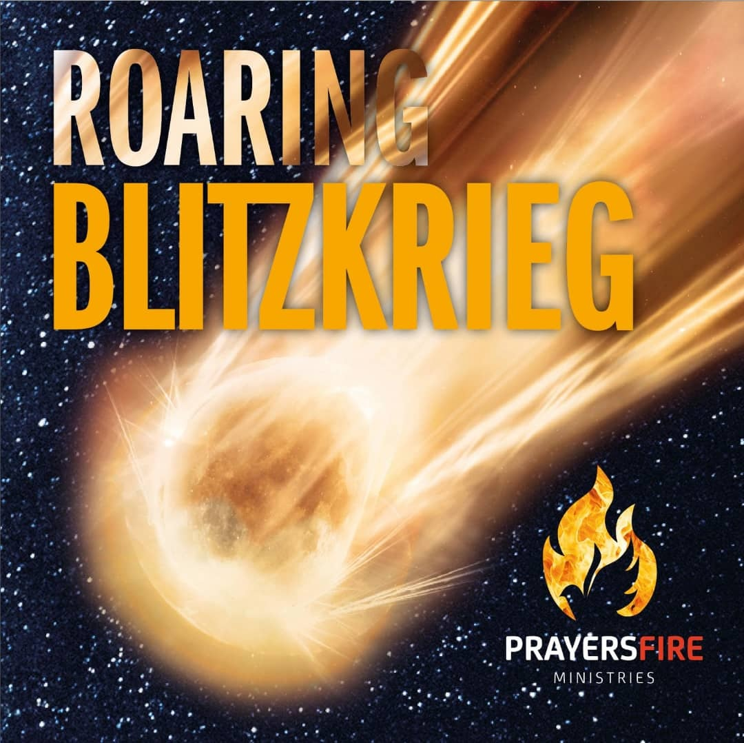 ROARING BLITZKRIEG - PrayersFire Conference 2019