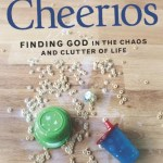 Stepping on Cheerios by Betsy Singleton Snyder