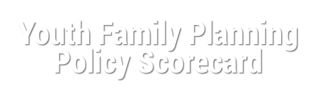 Youth Family Planning Policy Scorecard