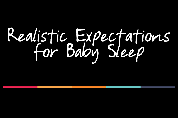 realistic expectations for baby sleep