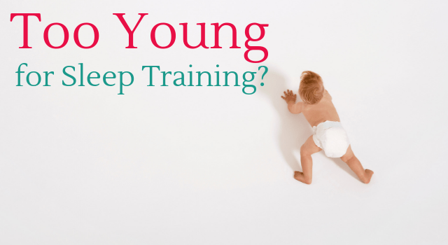 too young for sleep training