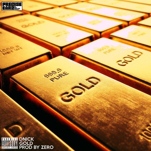 Exclusive: @DNickNBDMG – Gold (Produced by @soundsbyzero)