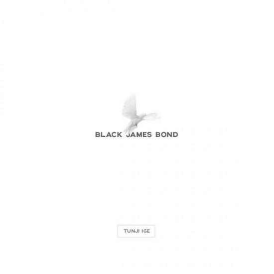 """Tunji Ige – """"Black James Bond"""" [Audio]"""