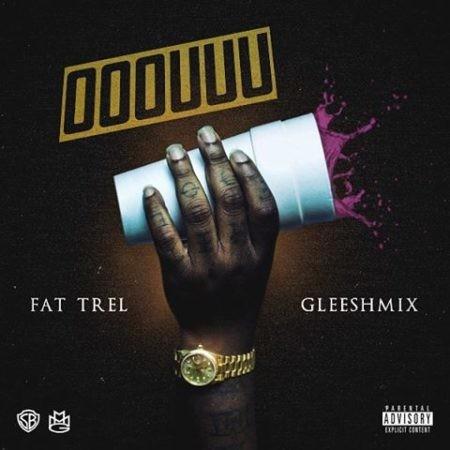 "Fat Trel – ""Ooouuu"" [Remix]"