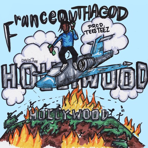 """Visit """"Hollywood"""" With @FranceauThaGod On New Record (Prod By. Teesteez)"""