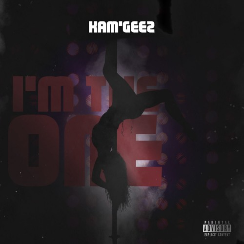 """Kam'Geez Drops Something For The Ladies Called """"Im The One"""""""