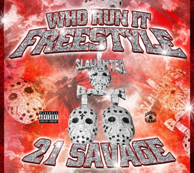 21 Savage – Who Run It (Freestyle)