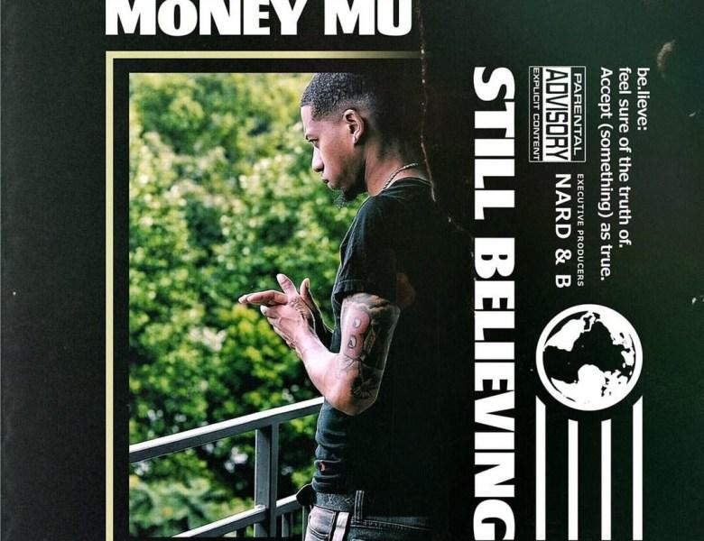 Money Mu – Still Believing