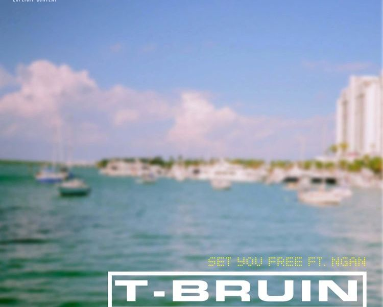 """T-Bruin Grabs Up NGAN For """"SET YOU FREE"""""""