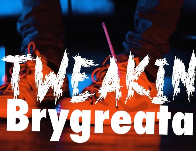 "BRYGREATAH Returns With A New Video For ""TWEAKIN/SHE NEED IT"""