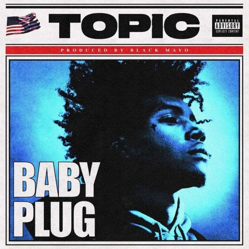 "Baby Plug Drops His 8 Song Project ""Topic"""