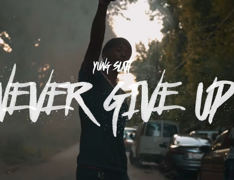 "Yung Slatt Motivates The Slums In ""Never Give Up"""