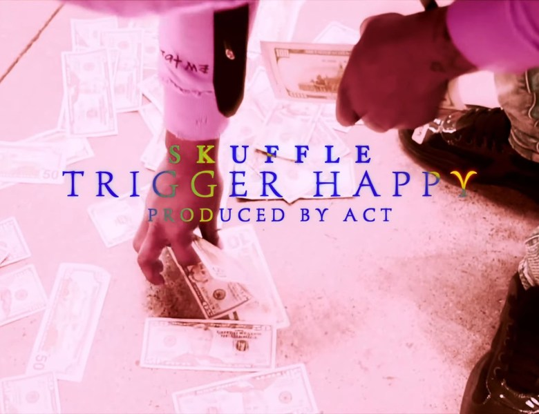 """Skuffle Is Motivated To Get The Bag In """"Trigger Happy"""""""