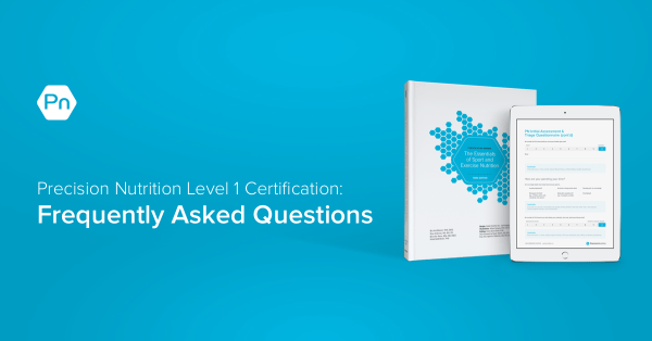 Precision Nutrition Level 1 Certification: Frequently ...