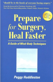 Prepare for Surgery, Heal Faster by Peggy Huddleston