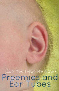 Can You Hear Me Now? Preemies and Ear Tubes