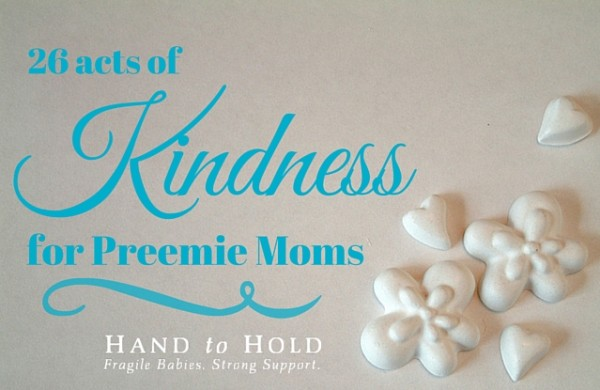 26 acts of kindness for preemie moms