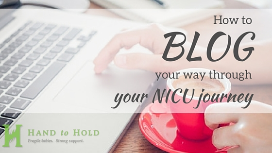 How to blog through your NICU journey blogging tips