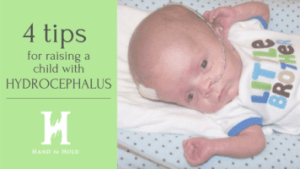 4 Tips for Raising a Child with Hydrocephalus
