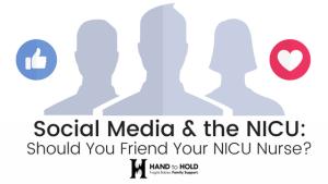 Social Media & the NICU: Should You Friend Your NICU Nurse?