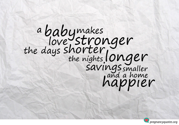 Babies make love stronger - Pregnancy love quote