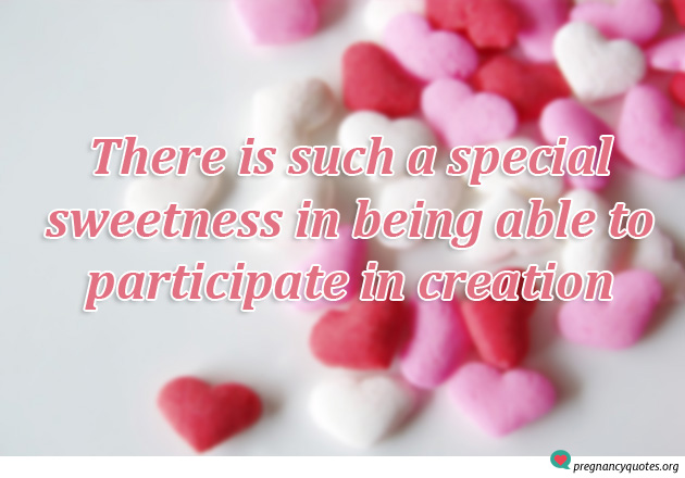 Special Sweetness & Creation Of Life Quote
